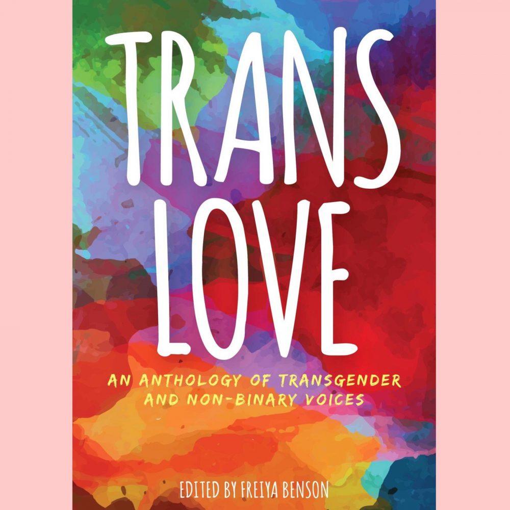 Freiya Benson on Celebrating Trans Love