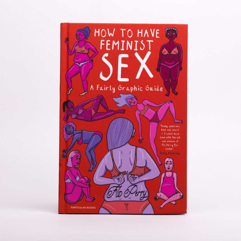 Flo Perry's 'How to Have Feminist Sex'